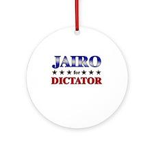 JAIRO for dictator Ornament (Round)
