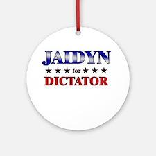 JAIDYN for dictator Ornament (Round)