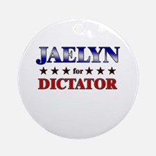 JAELYN for dictator Ornament (Round)