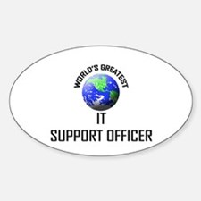 World's Greatest IT SUPPORT OFFICER Oval Decal