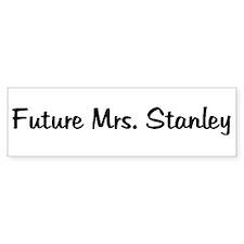 Future Mrs. Stanley Bumper Bumper Sticker