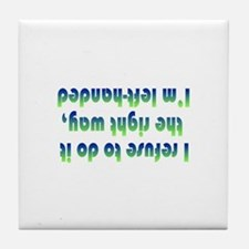 Cute Left handed humor Tile Coaster
