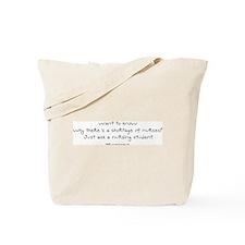 Why Nursing Shortage? Tote Bag