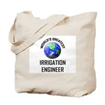 World's Greatest IRRIGATION ENGINEER Tote Bag