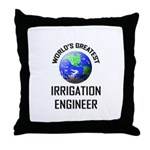 World's Greatest IRRIGATION ENGINEER Throw Pillow