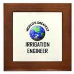 World's Greatest IRRIGATION ENGINEER Framed Tile