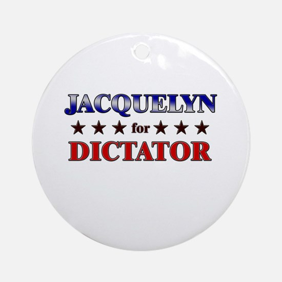 JACQUELYN for dictator Ornament (Round)