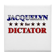 JACQUELYN for dictator Tile Coaster