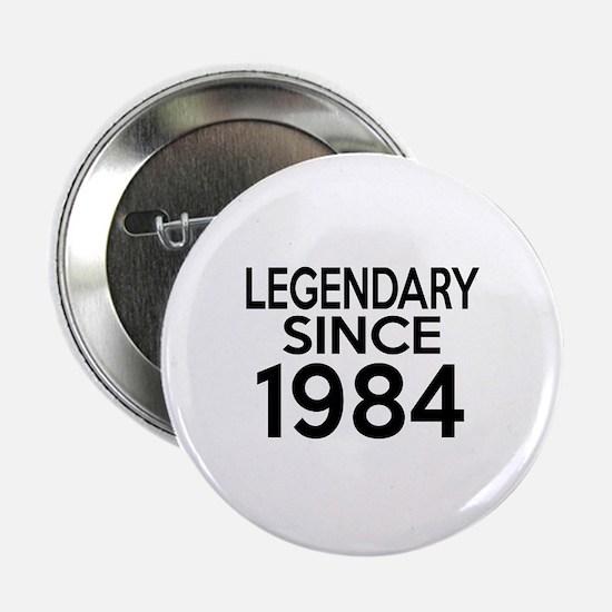 """Legendary Since 1984 2.25"""" Button (10 pack)"""