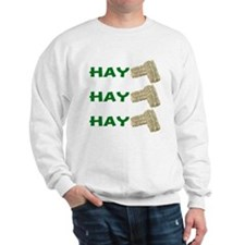 Hay Hay Hay Sweatshirt
