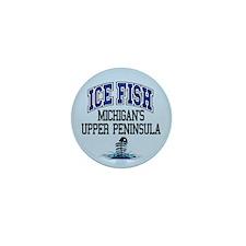 Ice Fish the Upper Peninsula Mini Button