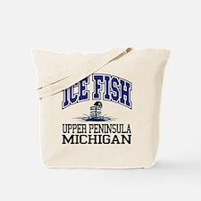 Ice Fish the Upper Peninsula Tote Bag