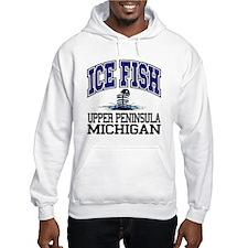 Ice Fish the Upper Peninsula Hoodie