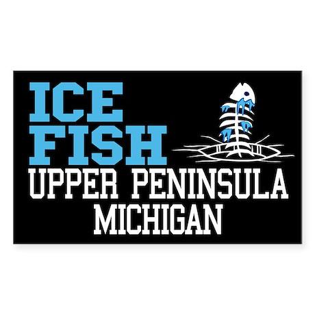 Ice Fish the Upper Peninsula Rectangle Sticker