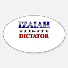 IZAIAH for dictator Oval Decal