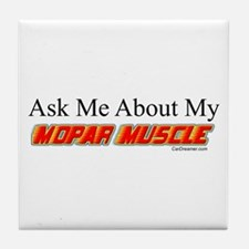 """""""Ask Me About My Mopar"""" Tile Coaster"""