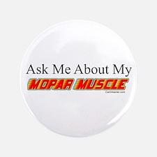 """""""Ask Me About My Mopar"""" 3.5"""" Button"""