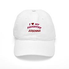 I Love My Daughter Arianna Baseball Cap