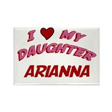 I Love My Daughter Arianna Rectangle Magnet