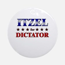 ITZEL for dictator Ornament (Round)