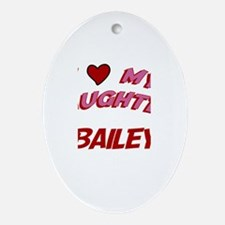 I Love My Daughter Bailey Oval Ornament