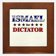 ISMAEL for dictator Framed Tile