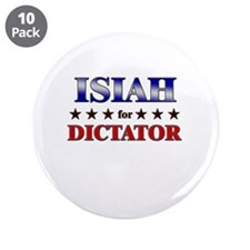 "ISIAH for dictator 3.5"" Button (10 pack)"