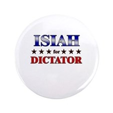 "ISIAH for dictator 3.5"" Button"