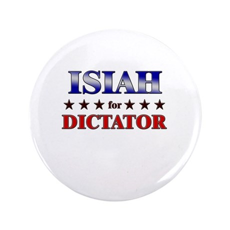 """ISIAH for dictator 3.5"""" Button"""