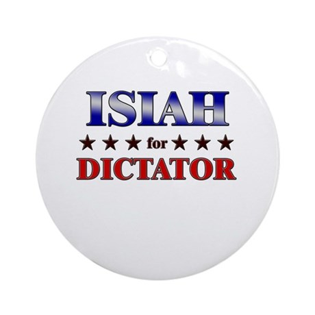 ISIAH for dictator Ornament (Round)