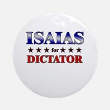 ISAIAS for dictator Ornament (Round)
