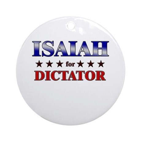 ISAIAH for dictator Ornament (Round)
