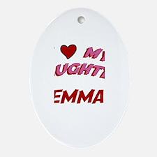 I Love My Daughter Emma Oval Ornament
