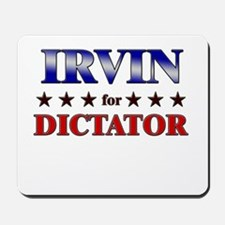 IRVIN for dictator Mousepad