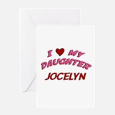 I Love My Daughter Jocelyn Greeting Card