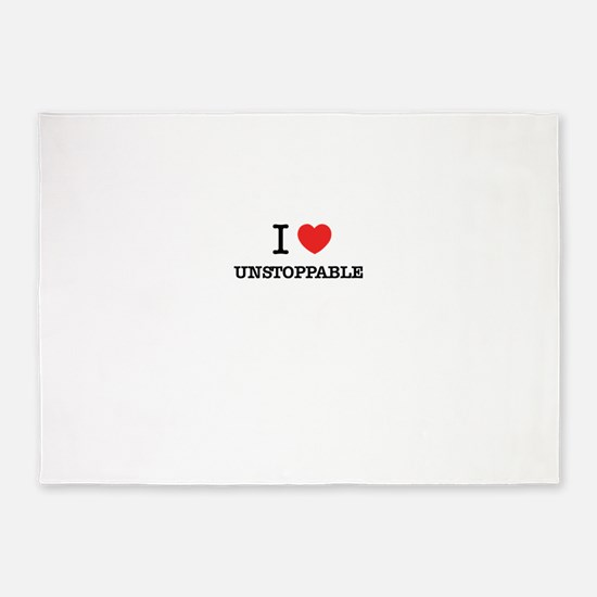 I Love UNSTOPPABLE 5'x7'Area Rug
