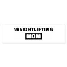 WEIGHTLIFTING mom Bumper Bumper Stickers