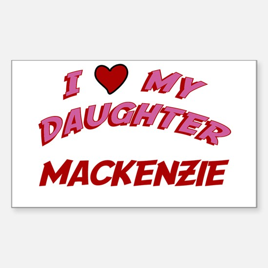I Love My Daughter Mackenzie Rectangle Decal
