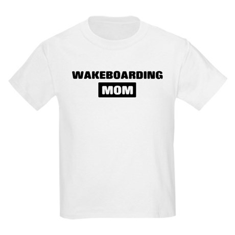 WAKEBOARDING mom Kids Light T-Shirt