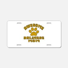 Awesome Balinese Mom Design Aluminum License Plate