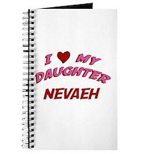 I Love My Daughter Nevaeh Journal
