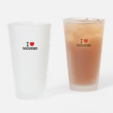 I Love OCCUPIED Drinking Glass