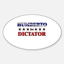 HUMBERTO for dictator Oval Decal