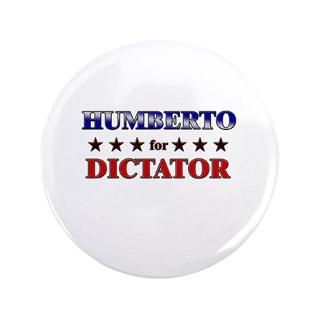 """HUMBERTO for dictator 3.5"""" Button"""