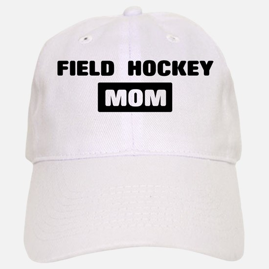 FIELD HOCKEY mom Baseball Baseball Cap
