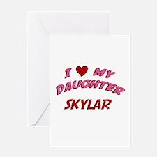 I Love My Daughter Skylar Greeting Card