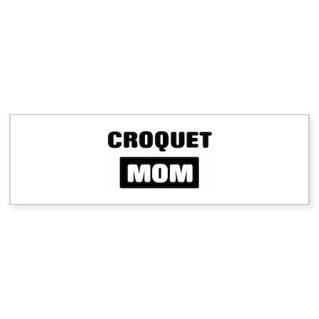 CROQUET mom Bumper Sticker