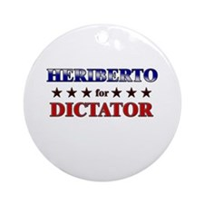 HERIBERTO for dictator Ornament (Round)