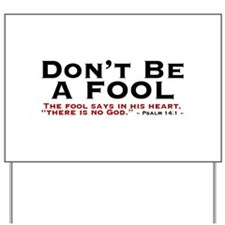 Don't Be A Fool 4.0 - Yard Sign