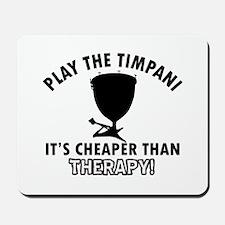 Timpani It's Cheaper Than Therapy Mousepad